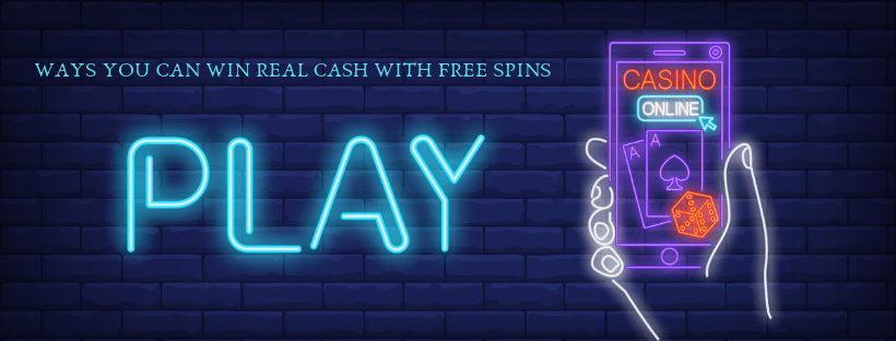 ways you can win real cash with free spins- online casinos